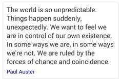 The world is so unpredictable. #PaulAuster #Chance #Coincidence
