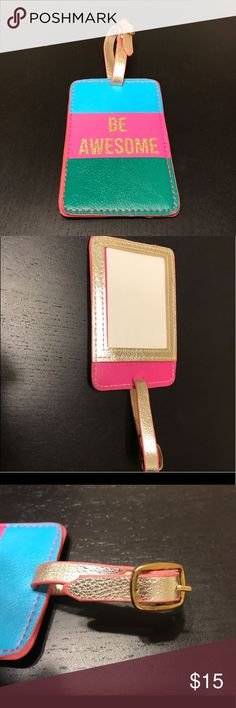"Faux-leather luggage tag Sassy faux leather luggage tag in pink, green, and blue with a gold loop and clasp and sparkly gold writing in ""Be Awesome"".  .  Clean, in great condition.  . Accepting offers! Bags Travel Bags"