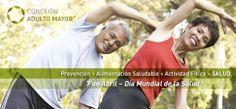 Prevención + Alimentación Saludable + Actividad Física = SALUD 7 de Abril - Día Mundial de la Salud