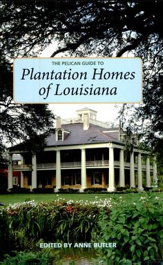 Plantation Homes of Louisiana! Memories of trips with my parents, visiting the homes along River Road...