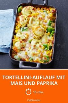 Dampfend aus dem Ofen: Tortellini-Auflauf Tortellini casserole with corn and peppers - smarter - time: 15 min. Quick Soup Recipes, Vegetable Soup Recipes, Chicken Soup Recipes, Easy Healthy Recipes, Dinner Recipes, Vegetarian Recipes, Pasta Recipes, Eat Tumblr, Clean Eating Soup