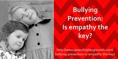 Bullying Prevention: Is Empathy the key?