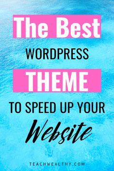 The Best WordPress Theme To Speed Up Your Website - Wordpress Premium Theme - Templates Wordpress For Beginners, Seo For Beginners, How To Get Money, Make Money Blogging, Best Wordpress Themes, Wordpress Admin, Wordpress Plugins, Things That Bounce, Good Things
