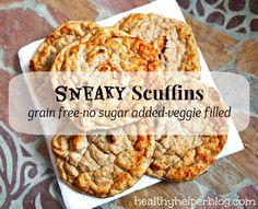 Grain free, sugar free, delicious SCUFFINS with a hidden veggie ingredient! http://healthyhelperblog.com/2014/01/07/do-you-know-your-food-sneaky-substitute/