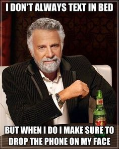 I don't always text in bed...
