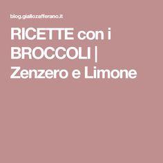 RICETTE con i BROCCOLI | Zenzero e Limone
