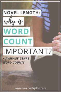 Novel Length: Why is Word Count Important? - Savannah Gilbo #writing #editing #bookwriting #novelwriting #writer #author #wordcount #amwriting #WIP #genre