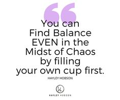 This is not selfish!!  When you're a mom you love to take care of your kids and family first, I know I do too!  But, you must fill your own cup first in order to keep up with that.  XO Hayley  #Momtrepreneur #WholeYou www.hayleyhobson.com