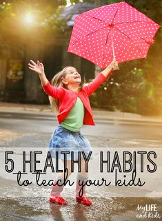 Of course we want our kids to grow up to be healthy adults. But how exactly do we do that? Five simple healthy habits to teach your kids NOW!