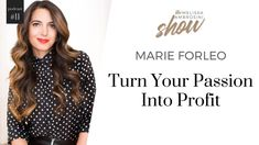11: Marie Forleo On How To Turn Your Passion Into Profit With Melissa Am...
