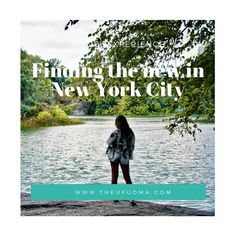 Finding The New in New York City - The Ufuoma