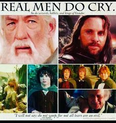 Real Men Do Cry, So do wizards, hobbits, and kings of Gondor.  Happy #NationalHobbitDay  #lotr #thehobbit #jrrtolkien #lordoftherings #wizards #kings Lord Of The Rings, Men Cry, Legolas, Thranduil, Aragorn, Gandalf, Grieving Mother, Wimpy, Cry Baby
