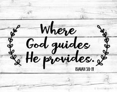 Where God Guides He Provides Svg Scripture Svg Bible Quote Svg Christian Bible Verse Svg Isaiah Svg Cricut Jesus Lord Silhouette Cut File Bible Verses Quotes, Bible Scriptures, Faith Quotes, Scripture Quotes, Bible Quotes For Teens, Gods Grace Quotes, Scripture Images, Scripture Journal, Chalkboard Quotes