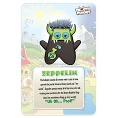Zeppelin is the brilliant scientist/inventor from Beasty Land