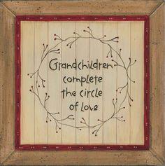 I love my grandchildren...this says it all!