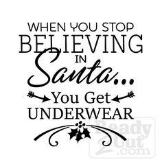 When you stop believing in Santa you get underwear