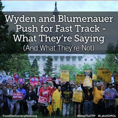 Leading the charge for fast tracking the TPP are President Obama, Republican Congressional leadership, and, from Oregon, Ron Wyden and Earl Blumenauer. More here: http://www.fooddemocracynow.org/blog/2015/apr/29 #food #stopthetpp #stopfasttrack #GMOs #righttoknow