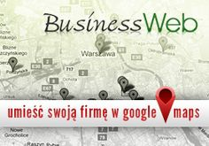 Zobacz jak stworzyć wizytówkę firmy w Google Maps