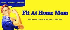 Fit At Home Mom - A Fitness Program That Can Be Done By Anyone At Any Level For Just 20 Minutes A Day And Will Leave You Dripping Sweat, Building Muscle And Dropping Inches, New Weekly Workout Posts Every Monday. Start This Week With Us And Commit To Being Fit!