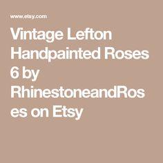 Vintage Lefton Handpainted Roses 6 by RhinestoneandRoses on Etsy