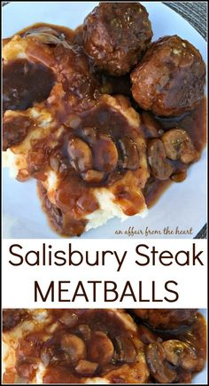 meatball recipes Salisbury Steak Meatballs -- An Affair from the Heart -- Love Salisbury steak How about making it in meatball form This is comfort food at its best!