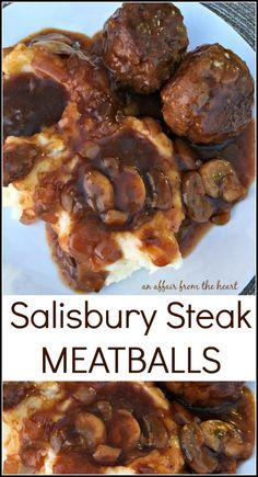 Salisbury Steak Meatballs -- An Affair from the Heart