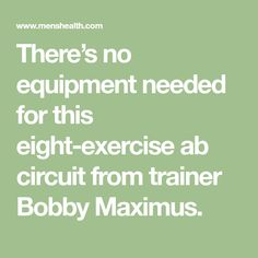 There's no equipment needed for this eight-exercise ab circuit from trainer Bobby Maximus.