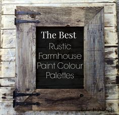 The best rustic farmhouse paint colour palettes. Using Benjamin Moore paint colours! #BenjaminMoore #Rustic #Farmhouse