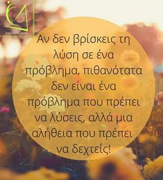 Greek Quotes, Wise Quotes, Funny Quotes, Reality Of Life, Funny Phrases, True Words, Picture Quotes, Meant To Be, Wisdom