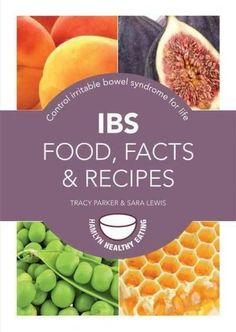 IBS - Food, Facts & Recipes: Control Irritable Bowel Syndrome for Life