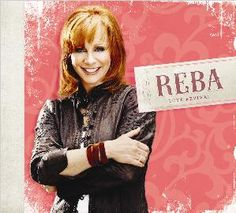 Reba...one of my fave country singers!