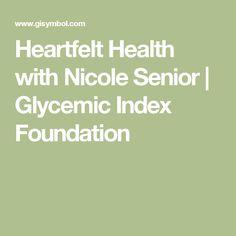Heartfelt Health with Nicole Senior | Glycemic Index Foundation