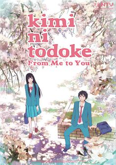 Kimi ni Todoke (From Me to You). It's so cute. :3