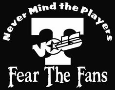 Never Mind The Players Fear Fans Tennessee Volunteers Tn Vols Football, Tennessee Volunteers Football, Tennessee Football, Football Season, Custom Screen Printing, Screen Printing Shirts, Vol Nation, Tennessee Girls, Go Vols