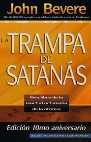 La Trampa de Satanás, Edición 10mo. Aniversario  (The Bait of Satan 10th Anniversary Edition)  -     By: John Bevere