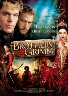 ♥♥♥The Brothers Grimm -- Matt Damon (THE BOURNE SUPREMACY, OCEAN'S TWELVE) and Heath Ledger (THE PATRIOT, A KNIGHT'S TALE) team up to bring you one of the year's most fantastic adventures in this magical tale based on the lives of the legendary storytellers.