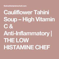 Cauliflower Tahini Soup - High Vitamin C & Anti-Inflammatory Tahini, Dairy Free Recipes, Vitamin C, Free Food, Cauliflower, Soups, Gluten, Healing, Cauliflowers