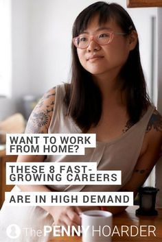 As the future gets more digital, more jobs are becoming remote. Check out this list of eight fast-growing careers with tons of work-from-home jobs. /thepennyhoarder/