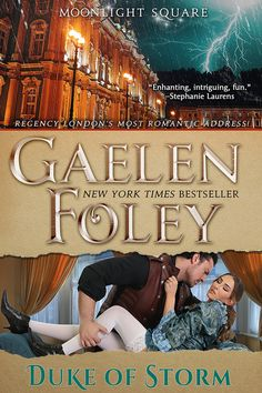 Duke of Storm (Moonlight Square, Book by Gaelen Foley Historical Romance Novels, Romance Novel Covers, Romance Books, New Books, Books To Read, Stephanie Laurens, Reading Material, Most Romantic, Book Authors