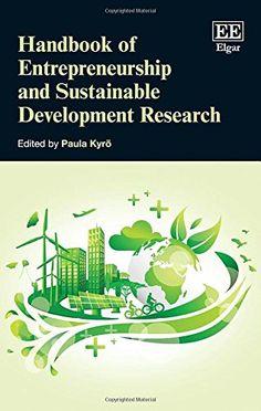 Handbook of entrepreneurship and sustainable development research / edited by Paula Kyrö