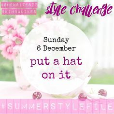 If you like it then you should put a hat on it! Join @shewrites77 and me for #SummerStyleFile #putahatonit