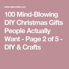 100 Mind-Blowing DIY Christmas Gifts People Actually Want - Page 2 of 5 - DIY & Crafts