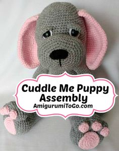 Print off the free written pattern for the Cuddle Me Puppy here ASSEMBLY: Some people find sewing amigurumis together a bit dauntin...