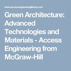 Green Architecture: Advanced Technologies and Materials - Access Engineering from McGraw-Hill