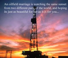 Oil field love  so true! I look ur way every night & know its comforting that ur seeing the same sunset I am