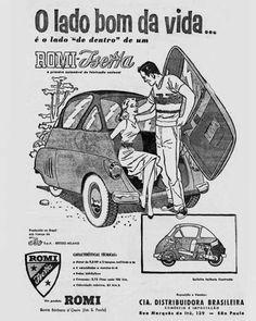 Romi-Isetta: o charme peculiar do pioneiro nacional Bmw Isetta, Vintage Advertisements, Vintage Ads, Vintage Posters, Classic Motors, Classic Cars, Microcar, Bike Engine, Import Cars