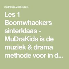 Les 1 Boomwhackers sinterklaas - MuDraKids is de muziek & drama methode voor in de klas Leader In Me, Music Therapy, Drama, Music Education, Classroom, December, Carnival, Beauty, Music Ed