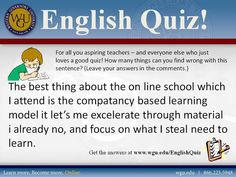 English Quiz: What's Wrong with This Awful Sentence? English Quiz, Learn English, Teachers College, College Students, Learning English Online, Everyone Else, Just Love, Sentences, University
