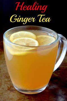 Healing Ginger Tea - Homemade ginger tea made with simple ingredients like lemon, honey, and fresh ginger. Amazing!