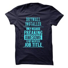 Drywall Installer T-Shirts, Hoodies. BUY IT NOW ==► https://www.sunfrog.com/No-Category/Drywall-Installer-49511798-Guys.html?id=41382